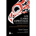 Los clanes espirituales y sus animales totémicos. Guía y poder personal con la sabiduría de los indios nativos americanos