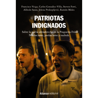 Patriotas indignados. Sobre la nueva ultraderecha en la Posguerra Fría. Neofascismo, posfascismo y nazbols