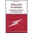 Educación de adultos. Evaluación de centros y experiencias