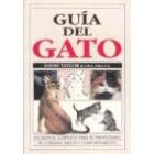 Guía del gato. Manual completo para propietario, su cuidado, salud..
