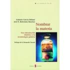 Nombrar la materia. Una introducción histórica a la terminología química.