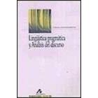 Lingüística pragmática y Análisis del discurso. 2a Edición.