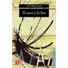 El arco y la lira (El poema/La revelación poética/Poesía e historia)