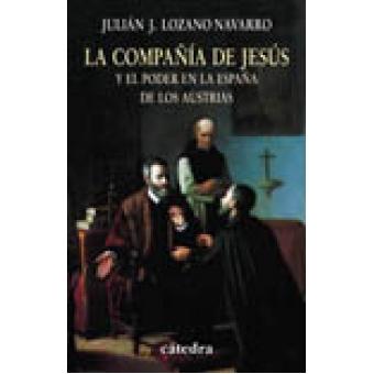 La Compañía de Jesús y el poder en la España de los Austrias