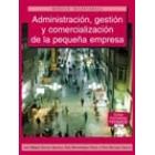 Administracion, gestión y comercialización de la pequeña empresa