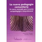 La nueva pedagogia comunitaria. Un marco renovado para la acción sociopedagogica interprofesional