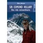 Sir Edmund Hillary. Una vida extraordinaria