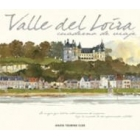Valle del Loira. Cuaderno de viaje