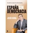 España sin democracia. Un pueblo a la espera de su libertad política