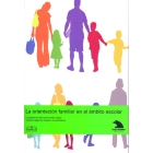 La orientación familiar en el ámbito escolar