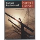 Cultura Audiovisual. Batxillerat  (Edició catalana)