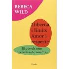 Llibertat i límits - Amor i respecte : El que els nens necessiten de nosaltres