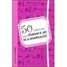 50 Ejercicios para dominar el arte de la manipulación