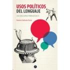 Usos políticos del lenguaje. Un discurso paradójico