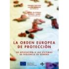 La orden europea de protección. Su aplicación a las víctimas de violencia de género