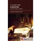 Cleopatra. La mujer, la reina, la leyenda