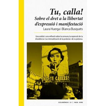 Tu, calla! Sobre el dret a la llibertat d?expressió i manifestació