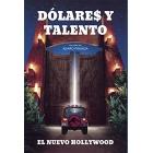 Dólares y talento. El nuevo Hollywood