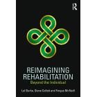 Reimagining Rehabilitation: Beyond the Individual