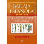 Baraja española superfácil. El arte de echar las cartas