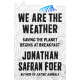 We Are The Weather. Saving The Planet begins at Breakfast