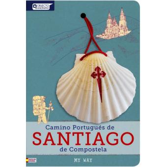 Camino portugués de Santiago de Compostela (incluye camino de Braga / camino de la Costa / camino Central)