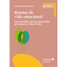 Relatos de vida emocional. Las semillas de educación germinan y dan fruto