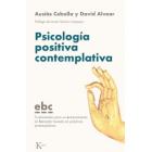 Psicología positiva contemplativa. Fundamentos para un entrenamiento en bienestar basado en prácticas contemplativas (EBC)