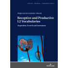 Receptive and Productive L2 Vocabularies: Acquisition, Growth and Assessment (Sounds - Meaning - Communication)