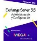 Manual práctico Exchange Servidor 5.5 : administración y configuración