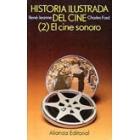 Historia ilustrada del cine. 2: El cine sonoro (1927-1945)