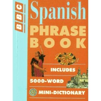 Spanish phrase book. Includes 5000 word,  mini-dictionary