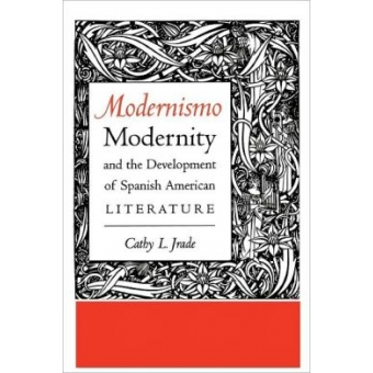'Modernismo', modernity and the development of spanish american literature