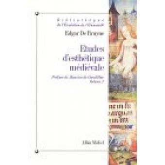 Études d'esthétique médiévale, tome I