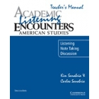 Academic Listening Encounters: American Studies. Listening, Note Taking and Discussion Teacher's  Manual