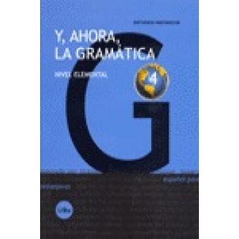 Y, ahora, la gramática 4. Nivel elemental
