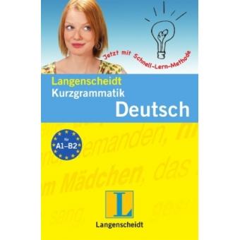 Kurz-grammatik Deustch Jetz mit Schnell-Lern-Methode. A1 für B2