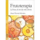 Frutoterapia. La fruta, el oro de mil colores
