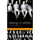 Relying in others: an essay in epistemology