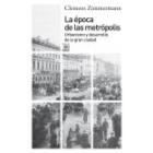 La época de las metrópolis. Urbanismo y desarrollo de la gran ciudad