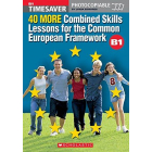 40 More Combined Skills Lessons for the Common European Framework B1 with CD Rom (Timesaver)