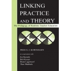 Linking Practice abd theory: The Pedagogy of realistic Teacher