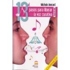 13 Pasos para liberar la voz curativa - libro y CD. Terapia de sonido