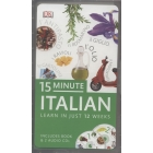 15-Minute Italian. Learn in just 12 weeks (includes Book & 2 Audio CDs)