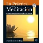 La práctica de la meditación. Curso completo en teoría y práctica (contiene CD)