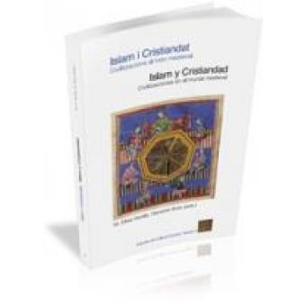 Islam i Cristiandat. Civilitzacions al món medieval / Islam y Cristiandad. Civilizaciones en el mundo medieval