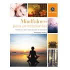 Mindfulness para principiantes .Transforma tu vida a través del poder del mindfulness