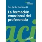 La formación emocional del profesorado. Aprender y educar con bienestar y empatía
