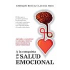 A la conquista de la salud emocional. Aprende a gestionar tu energía interna para alcanzar la salud emocional