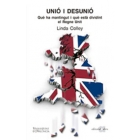 Unió i desunió. Què ha mantingut i què està dividint el Regne Unit?